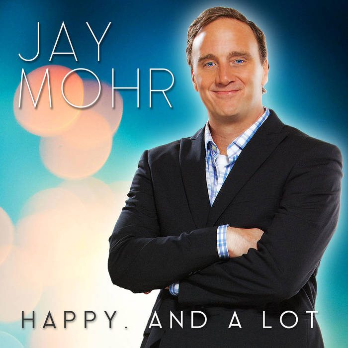 Jay Mohr Talks New Stand Up Album Happy And A Lot Writing With