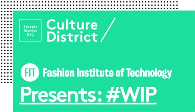 Fashion Institute Of Technology Announces Partnership With The Seaport Culture District